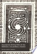 Descripcion del Real Sitio de San Ildefonso y sus jardines y fuentes
