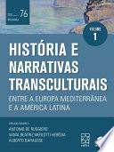Hist  ria e narrativas transculturais entre a Europa Mediterr  nea e a Am  rica Latina