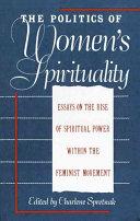 The Politics of Women s Spirituality Book PDF