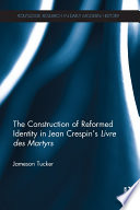 The Construction of Reformed Identity in Jean Crespin   s Livre des Martyrs