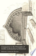 Companion to the Principles of Gothic Ecclesiastical Architecture Book PDF