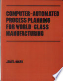 Computer Automated Process Planning for World Class Manufacturing