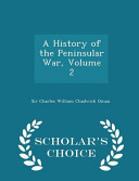 A History of the Peninsular War  Volume 2   Scholar s Choice Edition