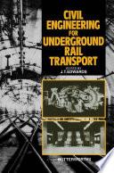Civil Engineering for Underground Rail Transport