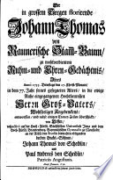 Der in grossem Seegen florirende Johann Thomas von Raunerische Stam[m]-Baum, zu wohlverdientem Ruhm- und Ehren-Gedächtnis, Ihres Anno 1735. Dienstags den 27. Christ-Monats, in dem 77. Jahr seines gesegneten Alters, in die ewige Ruhe eingegangenen Hochtheure sten Herrn Groß-Vaters ...