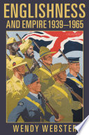 Englishness and Empire 1939 1965