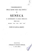 Volgarizzamento della 28. 29. 30. pistola di Seneca in continuazione di quelle pubblicate negli anni 1820-22-24-26-31 testo di lingua inedito