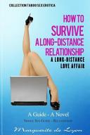 A Long Distance Love Affair How To Survive A Long Distance Relationship