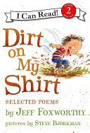 Dirt on My Shirt  Selected Poems