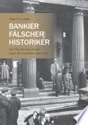 Bankier, Fälscher, Historiker