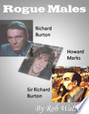 Rogue Males  Richard Burton  Howard Marks and Sir Richard Burton