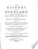 The history of Scotland  during the reigns of queen Mary and of king James vi