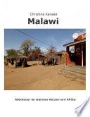 MALAWI - Aus dem warmen Herzen von Afrika