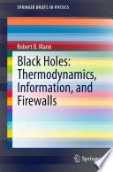 Black Holes  Thermodynamics  Information  and Firewalls