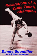 Revelations of a Table Tennis Champion
