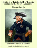 download ebook history of friedrich ii. of prussia, frederick the great (complete) pdf epub