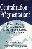 Centralization Or Fragmentation?