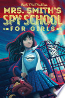 Mrs  Smith s Spy School for Girls