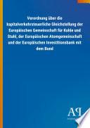Verordnung über die kapitalverkehrsteuerliche Gleichstellung der Europäischen Gemeinschaft für Kohle und Stahl, der Europäischen Atomgemeinschaft und der Europäischen Investitionsbank mit dem Bund