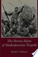The Heroic Idiom of Shakespearean Tragedy