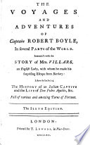 The Voyages And Adventures Of Captain Robert Boyle Intermix D With The Story Of Mrs Villars Likewise Including The History Of An Italian Captive And The Life Of Don Pedro Aquilio The Sixth Edition By William Rufus Chetwood Or Benjamin Victor  book