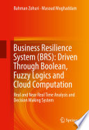 Business Resilience System Brs Driven Through Boolean Fuzzy Logics And Cloud Computation