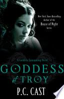Goddess Of Troy by P. C. Cast