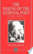 The Making of the National Poet : Shakespeare, Adaptation and Authorship, 1660-1769