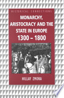 Monarchy, Aristocracy, and the State in Europe 1300-1800