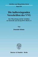Die halbzwingenden Vorschriften des VVG