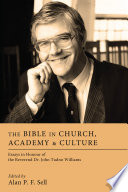 The Bible In Church Academy And Culture