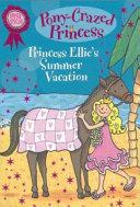 Pony Crazed Princess Super Special  Princess Ellie s Summer Vacation