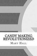 Candy Making Revolutionized
