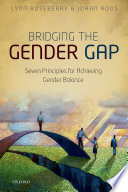 Bridging the gender gap : seven principles for achieving gender balance / Lynn Roseberry and Johan Roos.