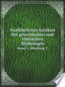 Ausf?hrliches Lexikon der griechischen und r?mischen Mythologie