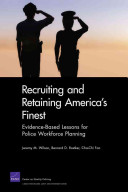 Recruiting and Retaining America s Finest