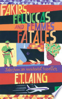 Fakirs  Feluccas and Femmes Fatales