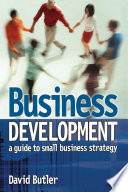 Business Development  A Guide to Small Business Strategy