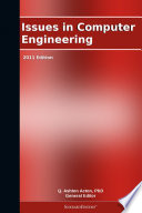 Issues In Computer Engineering: 2011 Edition : ebook that delivers timely, authoritative, and comprehensive...