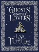 Ghosts and Other Lovers  A Short Story Collection