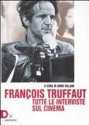 François Truffaut. Tutte le interviste sul cinema