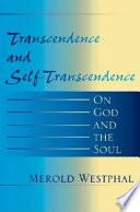 Transcendence And Self Transcendence