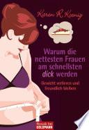 Warum die nettesten Frauen am schnellsten dick werden