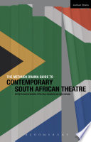 The Methuen Drama Guide To Contemporary South African Theatre