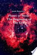 Planet of Myth  The Beginning of The End