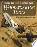 How To Use Care For Woodworking Tools