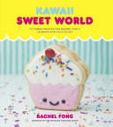 Kawaii Sweet World : definitive guide to baking in...