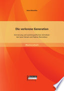 Die verlorene Generation: Erinnerung und autobiografisches Schreiben bei Jana Hensel und Sabine Rennefanz