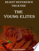 Ready Reference Treatise  The Young Elites