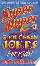 Super Duper Good Clean Jokes for Kids